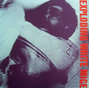 """EXPLODING WHITE MICE - FEAR LATE AT NIGHT/ Without Warning (7"""")"""