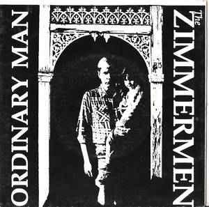 "THE ZIMMERMEN - ORDINARY MAN / Are You Still Alone? (7"")"