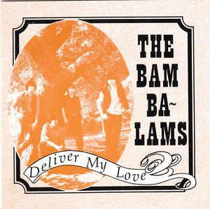 """BAM BALAMS - DELIVER MY LOVE / Mean Thang (7"""")"""