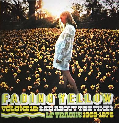 FADING YELLOW - VOLUME 16 - Sad about the Times - LP Tracks 1968-1976 Lim.Ed. 500 copies (CD)