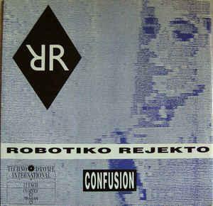 "ROBOTIKO REJEKTO - CONFUSION German, ZYX (12"")"