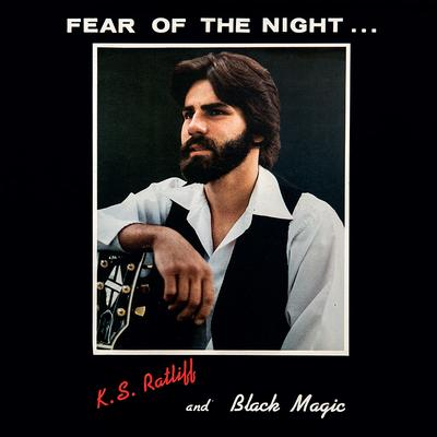 K.S. RATLIFF AND BLACK MAGIC - FEAR OF THE NIGHT Limited edition 500 copies, 1982 recording (LP)