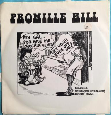 """PROMILLE HILL - MY EYES (KEEP ME IN TROUBLE) / Rockin Fever (7"""")"""