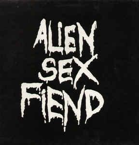 ALIEN SEX FIEND - ALL OUR YESTERDAYS UK gatefold sleeve, singles 1983-1987 (LP)