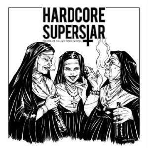 HARDCORE SUPERSTAR - YOU CAN´T KILL MY ROCK N ROLL Black vinyl (LP)
