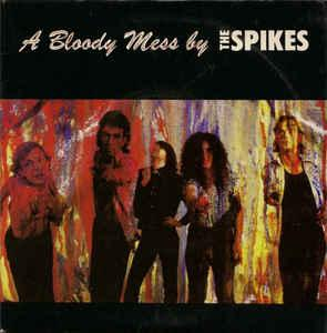 "THE SPIKES - A BLOODY MESS (7"")"