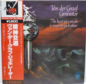 VAN DER GRAAF GENERATOR - THE LEAST WE CAN DO IS WAVE TO EACH OTHER Rare Japanese edition with OBI and insert! (LP)