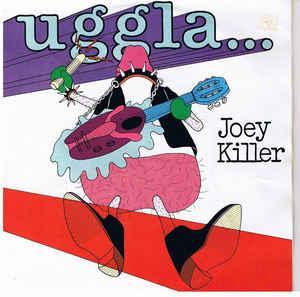 "UGGLA, MAGNUS - JOEY KILLER / DO THE JOEY KILLER WALK (7"")"