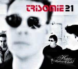 TRISOMIE 21 - HAPPY MYSTERY CHILD Still sealed! (CD)