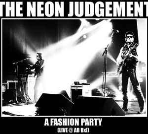 NEON JUDGEMENT, THE - A FASHION PARTY (LIVE @ AB BXL) French edition, still sealed! (CD)