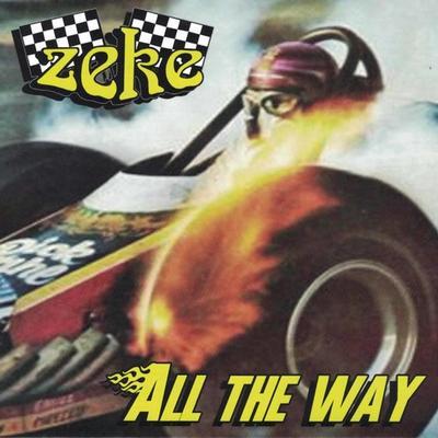 "ZEKE - ALL THE WAY (7"")"