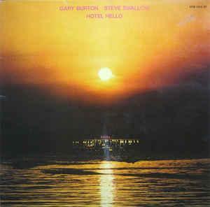 GARY BURTON / STEVE SWALLOW - HOTEL HELLO German pressing (LP)