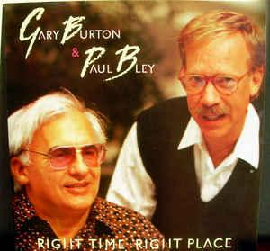 GARY BURTON / PAUL BLEY - RIGHT TIME, RIGHT PLACE UK pressing (LP)