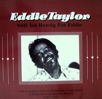 TAYLOR, EDDIE - STILL NOT READY FOR EDDIE German white vinyl edition (LP)