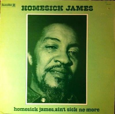 HOMESICK JAMES - HOMESICK JAMES, AIN'T SICK NO MORE U.S. pressing (LP)