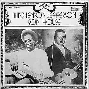 BLIND LEMON JEFFERSON / SON HOUSE - BLIND LEMON JEFFERSON / SON HOUSE 1972 compilation (LP)