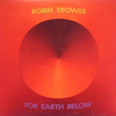 TROWER, ROBIN - FOR EARTH BELOW Swedish pressing (LP)