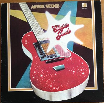 APRIL WINE - ELECTRIC JEWELS Canadian pressing, '80:s re-issue (LP)