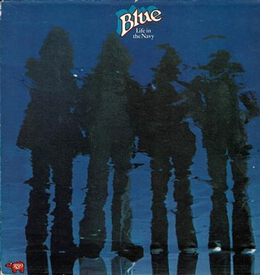 BLUE ('70:S GROUP) - LIFE IN THE NAVY UK pressing (LP)