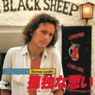"LEDIN, TOMAS - NOT BAD AT ALL / YOU'VE GOT TO BE KIDDING Rare Japanese ps! (7"")"