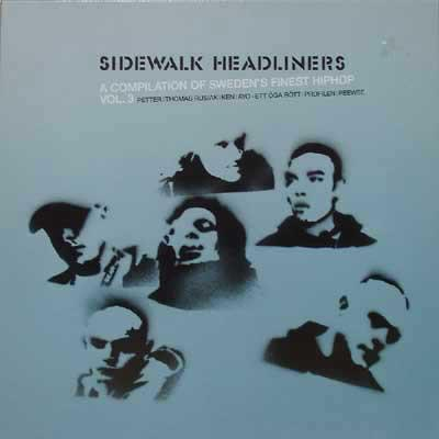 VARIOUS ARTISTS (HIP HOP) - SIDEWALK HEADLINERS - A COMPILATION OF SWEDEN'S FINEST HIPHOP VOL 3 (LP)