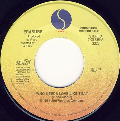 "ERASURE - WHO NEEDS LOVE LIKE THAT U.S. promo (7"")"