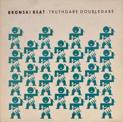 BRONSKI BEAT - TRUTHDARE DOUBLEDARE Classic 1986 synthpop, Hit that perfect beat a.o. (LP)