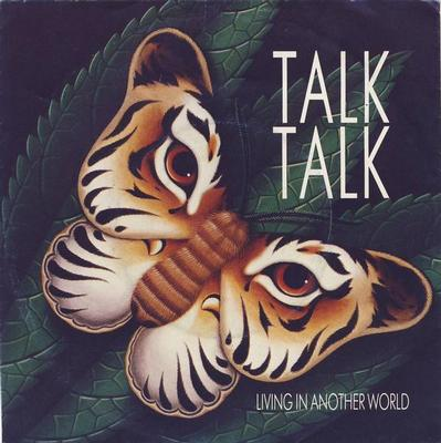 "TALK TALK - LIVING IN ANOTHER WORLD / FOR WHAT'S WORTH German ps (7"")"