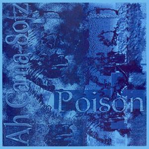 "AH-CAMA SOTZ - POISON Ltd blue vinyl 10"", numbered, 600 copies only (10"")"