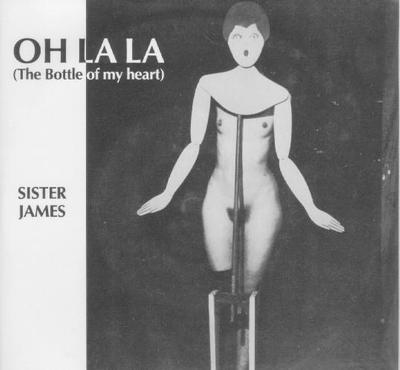 """SISTER JAMES - OH LA LA ( THE BOTTLE OF MY HEART) / FLATTOP'S LAST RIDE First edition (7"""")"""
