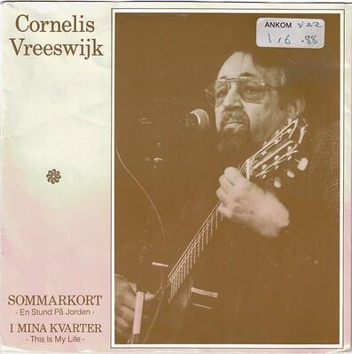 "VREESWIJK, CORNELIS - SOMMARKORT / I MINA KVARTER Scarce, his last vinyl single (7"")"