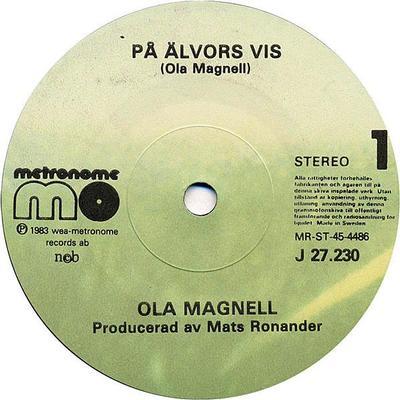 """MAGNELL, OLA - PÅ ÄLVORS VIS / JAG FRYSER (PÅ DEJ) Scarce single! (7"""")"""
