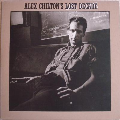 CHILTON, ALEX - LOST DECADE Compilation, double album (2LP)