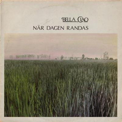 BELLA CIAO - NÄR DAGEN RANDAS Unplayed stock copy! Re-issue on MNW (LP)