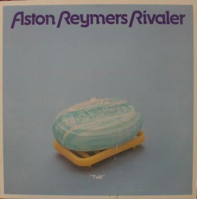 ASTON REYMERS RIVALER - TVÅL (LP)