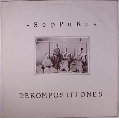 "SPK - DEKOMPOSITIONES German 12"" maxi single, released as ""SepPuKu"" (12"")"