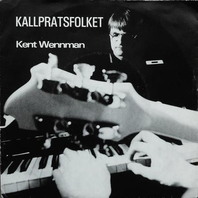 """WENNMAN, KENT - KALLPRATSFOLKET / Jag Har Förlorat (7"""")"""