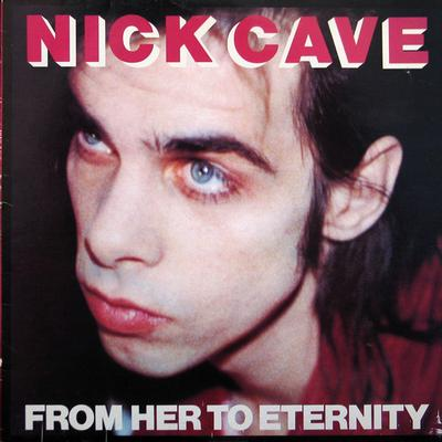 CAVE, NICK & THE BAD SEEDS - FROM HER TO ETERNITY UK Original Pressing With Innersleeve (LP)