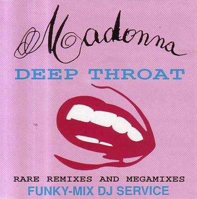 MADONNA - DEEP THROAT (RARE REMIXES AND MEGAMIXES) (CD)