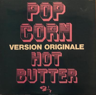 "HOT BUTTER - POP CORN ""VERSION ORIGINALE"" French Original pressing Top Copy! (LP)"