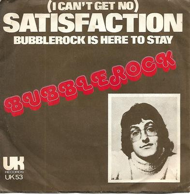 "BUBBLEROCK - (I CAN'T GET NO) SATISFACTION / BUBBLEROCK IS HERE TO STAY Swedish ps, Rolling Stones cover (7"")"