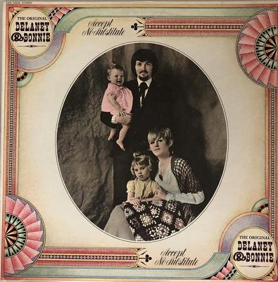 DELANEY & BONNIE - ACCEPT NO SUBSTITUTE U.S. pressing, brown labels (LP)