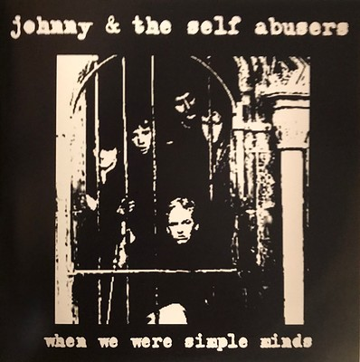 "JOHNNY & THE SELF ABUSERS - WHEN WE WERE SIMPLE MINDS 1977 Demos ( Pre- Simple Minds) (7"")"