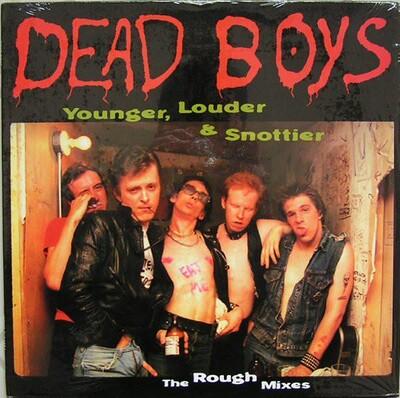 DEAD BOYS - YOUNGER, LOUDER & SNOTTIER U.S. pressing (LP)