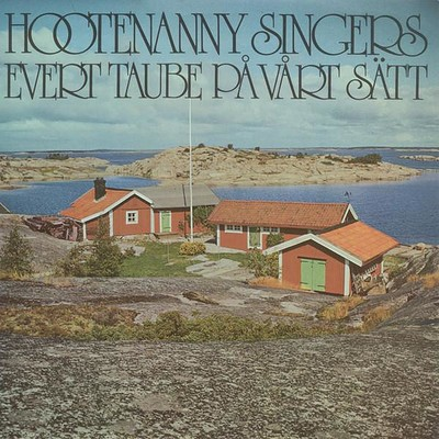 HOOTENANNY SINGERS - EVERT TAUBE PÅ VÅRT SÄTT Their last album featuring Björn Ulvaeus. Top copy! (LP)
