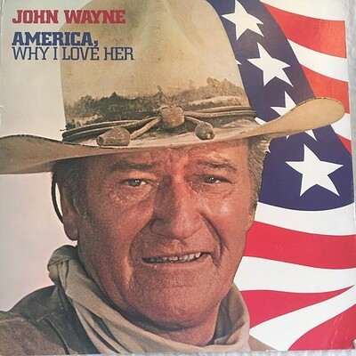 WAYNE, JOHN - AMERICA, WHY I LOVE HER U.S. pressing, gatefold sleeve (LP)