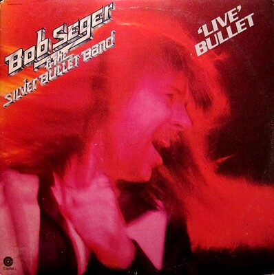 BOB SEGER AND THE SILVER BULLET BAND - LIVE BULLET Double album, U.S. pressing, gatefold sleeve (2LP)