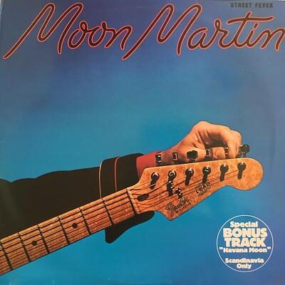 MOON MARTIN - STREET FEVER Scandinavian edition, with bonus track (LP)