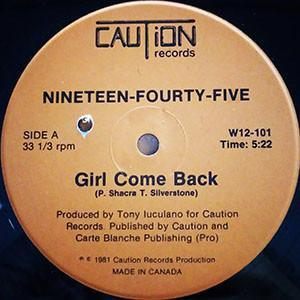 """NINETEEN-FORTY-FIVE - GIRL COME BACK Rare Canadian Disco 12"""", 1981 (12"""")"""