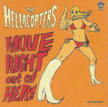 "HELLACOPTERS, THE - MOVE RIGHT OUT OF HERE/ Heart of the matter (7"")"